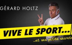 Vive le sport et ses petits secrets de Gérard Holtz